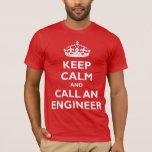 Keep Calm and Call an Engineer T-Shirt