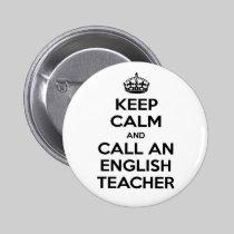 Keep Calm and Call an English Teacher 2 Inch Round Button