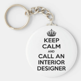 Keep Calm and Call an Interior Designer Basic Round Button Keychain