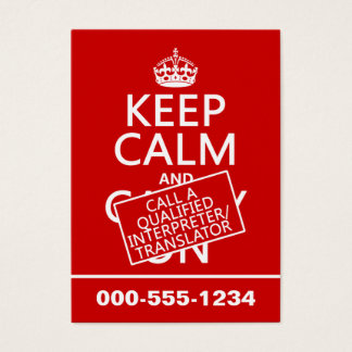 Keep Calm and Call An Interpreter(in any color) Business Card
