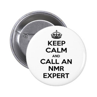 Keep Calm and Call an NMR Expert 2 Inch Round Button