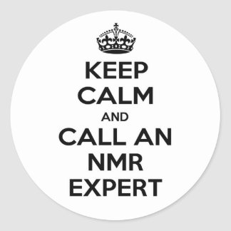 Keep Calm and Call an NMR Expert Round Stickers