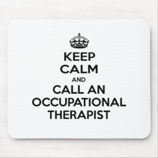 Keep Calm and Call an Occupational Therapist Mouse Pad