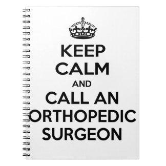Keep Calm and Call an Orthopedic Surgeon Notebook