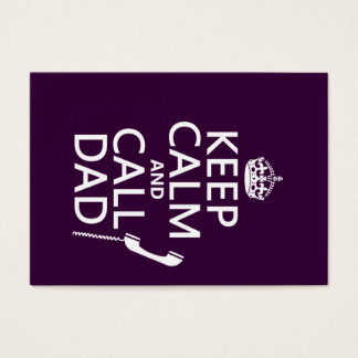 Keep Calm and Call Dad Business Card