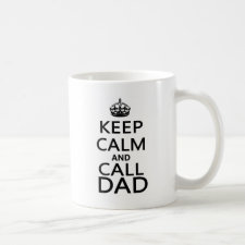 Keep Calm and Call Dad Coffee Mugs