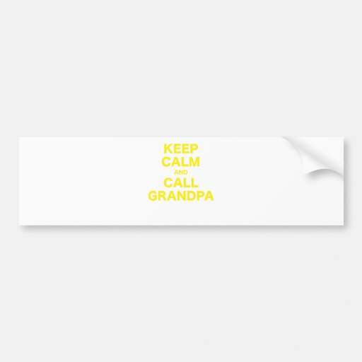 Keep Calm and Call Grandpa Car Bumper Sticker