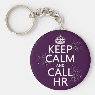 Keep Calm and Call HR (any color) Basic Round Button Keychain