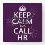 Keep Calm and Call HR (any color) Square Wallclocks