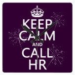 Keep Calm and Call HR (any color) Clocks