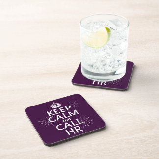 Keep Calm and Call HR (any color) Beverage Coaster