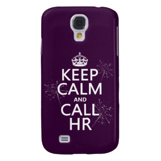Keep Calm and Call HR (any color) Galaxy S4 Cover