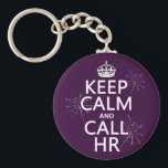 "Keep Calm and Call HR (any color) Keychain<br><div class=""desc"">This reads Keep Calm and Call HR, in the style of the classic keep calm poster. There are sparkles on the letters. It&#39;s a popular design, perfect for anyone you know who works in human resources. You can change the background colour really easily, just press customize. If you&#39;d like any...</div>"