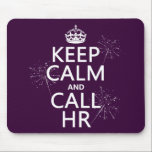 """Keep Calm and Call HR (any color) Mouse Pad<br><div class=""""desc"""">This reads Keep Calm and Call HR, in the style of the classic keep calm poster. There are sparkles on the letters. It&#39;s a popular design, perfect for anyone you know who works in human resources. You can change the background colour really easily, just press customize. If you&#39;d like any...</div>"""