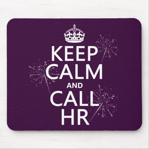 Keep Calm and Call HR (any color) Mousepads