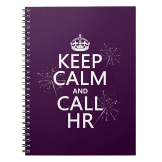 Keep Calm and Call HR (any color) Notebook