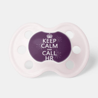 Keep Calm and Call HR (any color) Pacifier