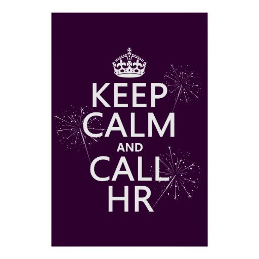 Keep Calm and Call HR (any color) Posters