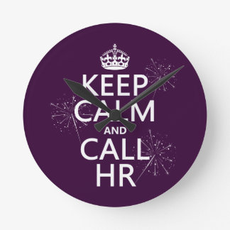 Keep Calm and Call HR (any color) Round Clock