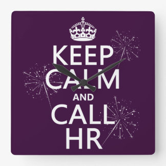 Keep Calm and Call HR (any color) Square Wall Clock