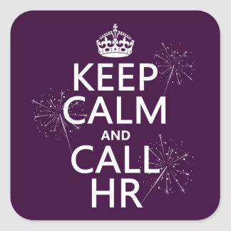 Keep Calm and Call HR (any color) Stickers