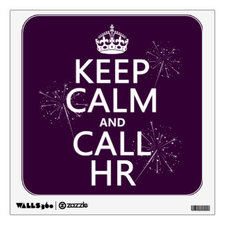 Keep Calm and Call HR (any color) Wall Decal