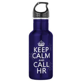 Keep Calm and Call HR (any color) Water Bottle