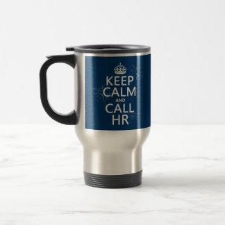 Keep Calm and Call HR - any colors Travel Mug