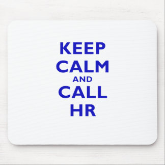 Keep Calm and Call HR Mouse Pad
