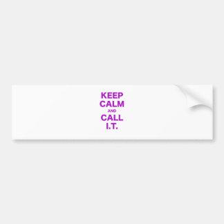 Keep Calm and Call Information Technology Car Bumper Sticker