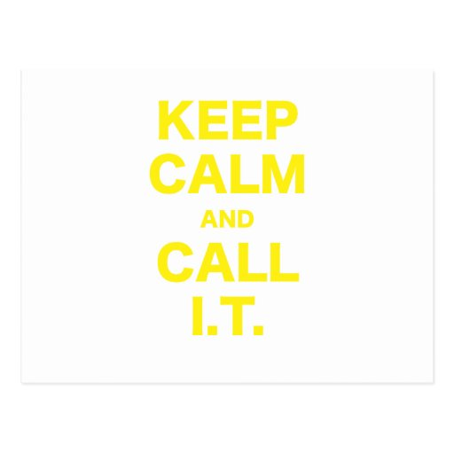 Keep Calm and Call Information Technology Post Cards