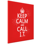 Keep Calm and Call IT (any color) Gallery Wrap Canvas