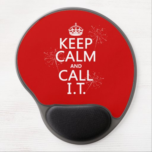Keep Calm and Call IT (any color) Gel Mousepad