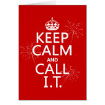 Keep Calm and Call IT (any color) Greeting Card