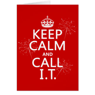 Keep Calm and Call IT (any color) Greeting Cards