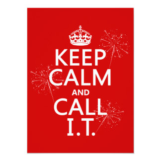 Keep Calm and Call IT (any color) Personalized Invite