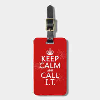 Keep Calm and Call IT (any color) Travel Bag Tags