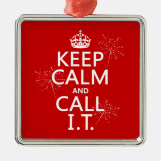 Keep Calm and Call IT (any color) Metal Ornament