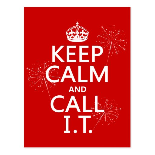 Keep Calm and Call IT (any color) Postcard
