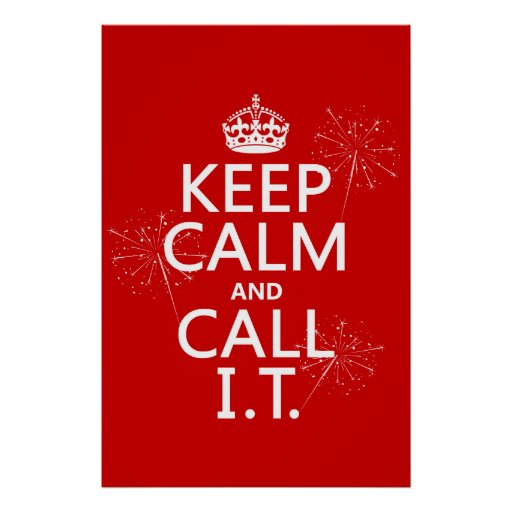 Keep Calm and Call IT (any color) Poster