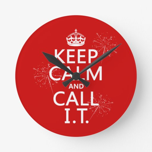 Keep Calm and Call IT (any color) Round Wallclocks