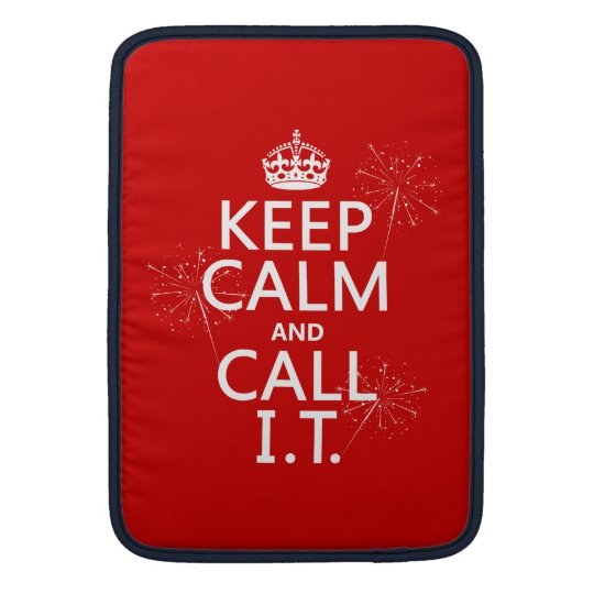 Keep Calm and Call IT (any color) Sleeve For MacBook Air