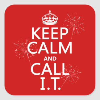 Keep Calm and Call IT (any color) Square Sticker