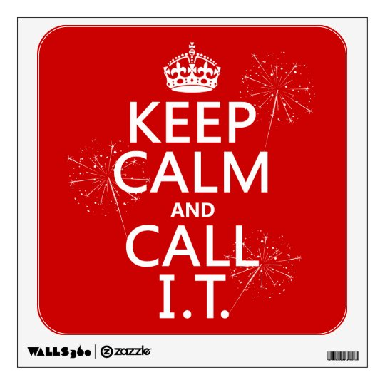 Keep Calm and Call IT (any color) Wall Decal