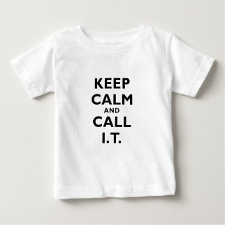 Keep Calm and Call IT Baby T-Shirt