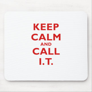 Keep Calm and Call IT Mouse Pad