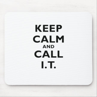 Keep Calm and Call IT Mouse Pads