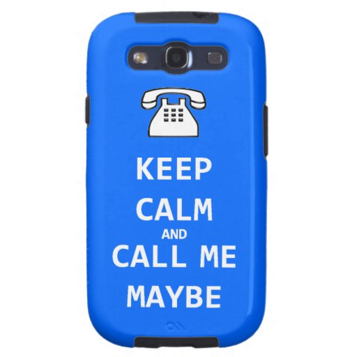 Keep calm and call me maybe Case Samsung Galaxy