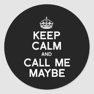 KEEP CALM AND CALL ME MAYBE png Round Sticker