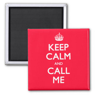 Keep Calm and Call Me red magnet